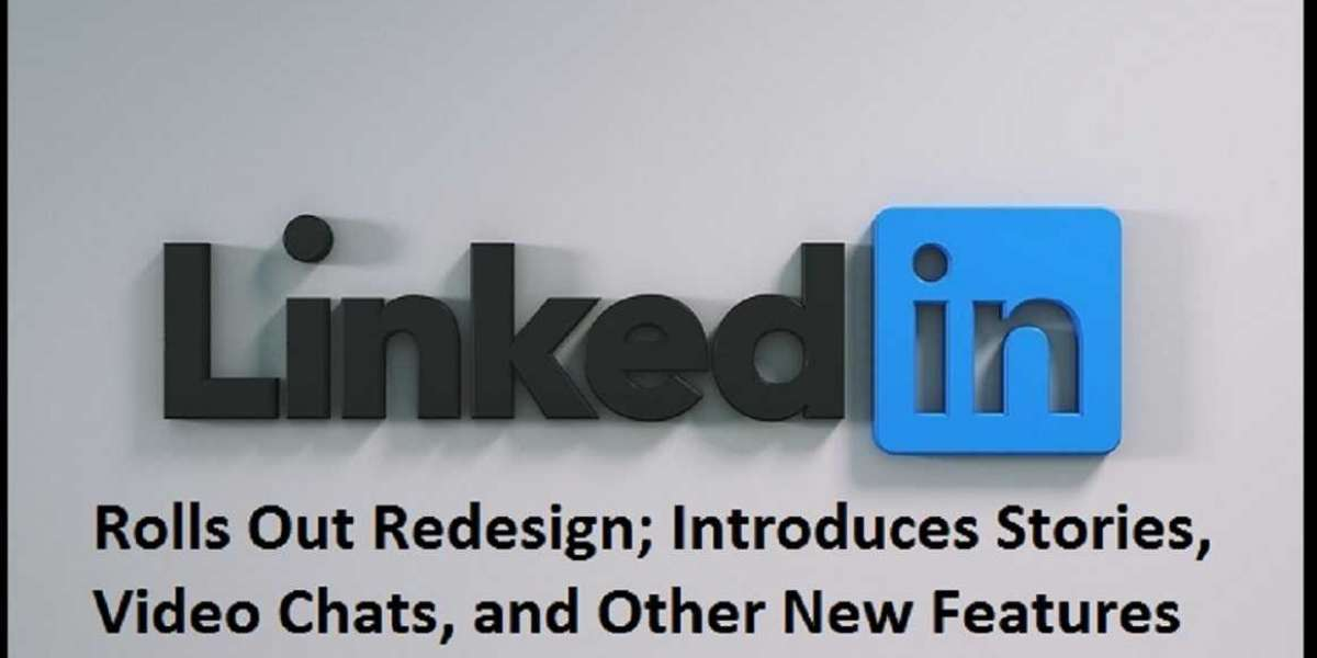 LinkedIn Rolls Out Redesign; Introduces Stories, Video Chats, and Other New Features