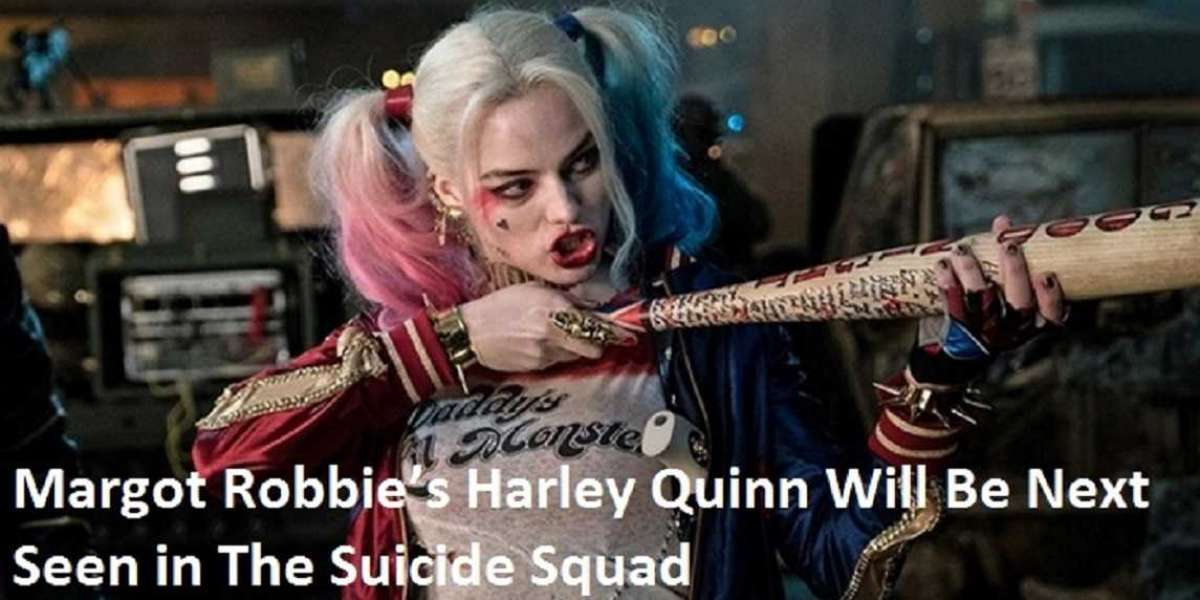 Margot Robbie's Harley Quinn Will Be Next Seen in The Suicide Squad