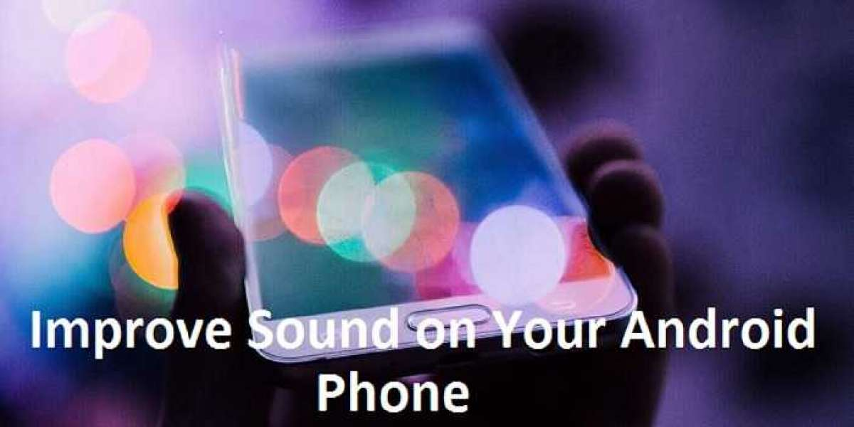 Improve Sound on Your Android Phone