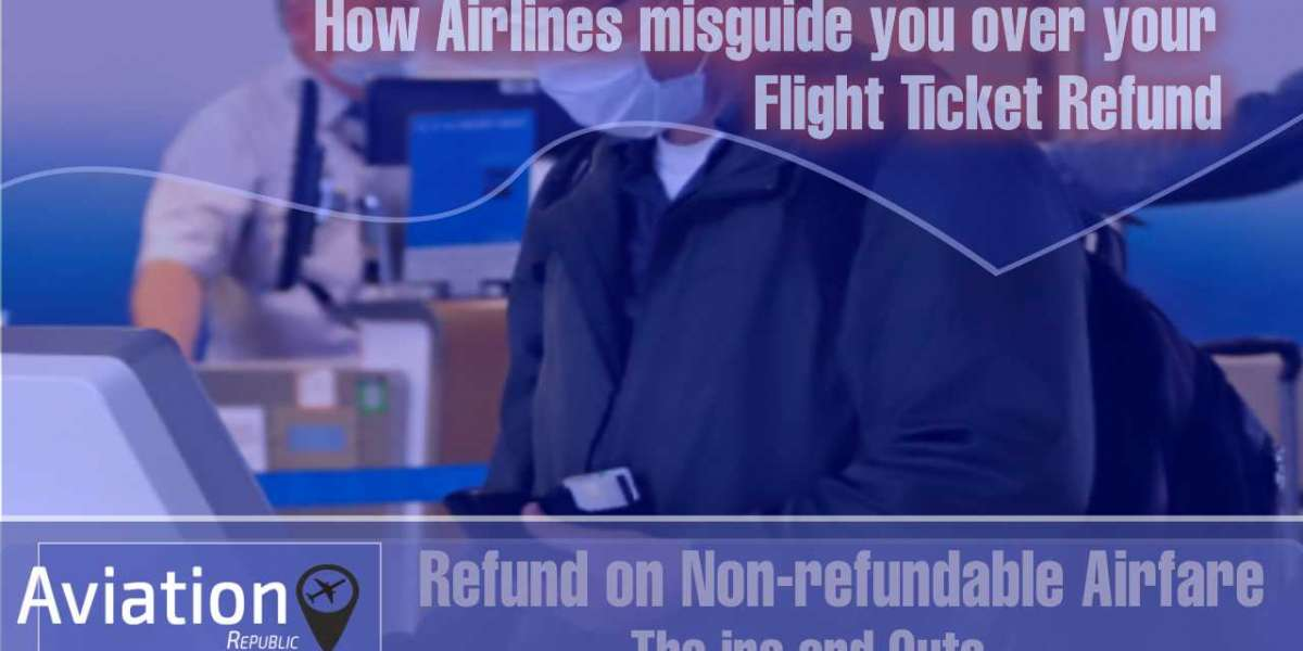 How Airlines misguide you over your Flight Ticket Refund
